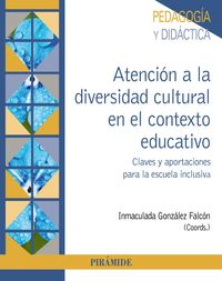 ATENCION A LA DIVERSIDAD CULTURAL EN EL CONTEXTO EDUCATIVO - CLAVES Y APORTACIONES PARA LA ESCUELA INCLUSIVA
