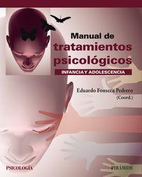 MANUAL DE TRATAMIENTOS PSICOLOGICOS - INFANCIA Y ADOLESCENCIA
