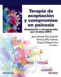 TERAPIA DE ACEPTACION Y COMPROMISO EN PSICOSIS - ACEPTACION Y RECUPERACION POR NIVELES (ART)
