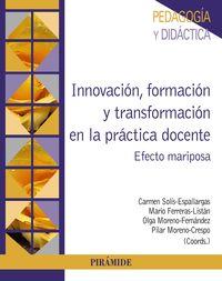 INNOVACION, FORMACION Y TRANSFORMACION EN LA PRACTICA DOCENTE - EFECTO MARIPOSA