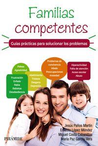 FAMILIAS COMPETENTES - GUIAS PRACTICAS PARA SOLUCIONAR LOS PROBLEMAS
