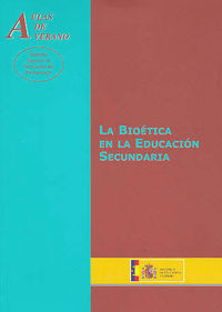 BIOETICA EN LA EDUCACION SECUNDARIA, LA