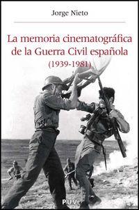 MEMORIA CINEMATOGRAFICA DE LA GUERRA CIVIL ESPAÑOLA, LA (1939-1982)