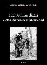 Luchas Inmediatas - Gente, Poder Y Espacio En La España Rural - Susana Narotzky / Gavin Smith