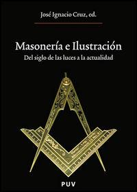 MASONERIA E ILUSTRACION - DEL SIGLO DE LAS LUCES A LA ACTUALIDAD