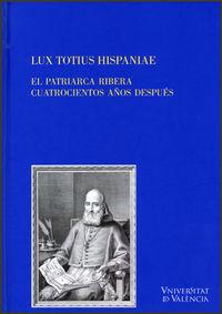 Lux Totius Hispaniae - E. Callado Estela (coord. )
