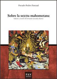 Sobre La Se (c) Ta Mahometana - Pseudo Pedro Pascual
