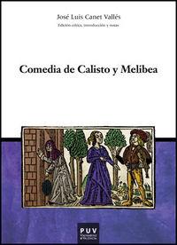 Comedia De Calisto Y Melibea - Jose Luis Canet Valles (ed. )