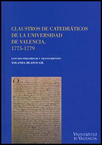 Claustros De Catedraticos De La Universidad De Valencia (1775-1779) - Yolanda Blasco Gil