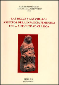 PAIDES Y LAS PUELLAE, LAS - ASPECTOS DE LA INFANCIA FEMENINA EN LA ANTIGUEDAD CLASICA