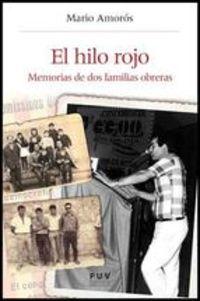 HILO ROJO, EL - MEMORIAS DE DOS FAMILIAS OBRERAS