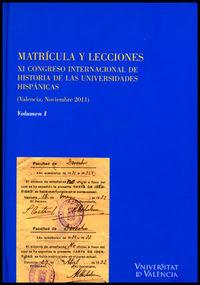 Matricula Y Lecciones (2 Vols. ) - Xi Congreso Internacional De Historia Da Las Universidades Hispanicas (valencia, Noviembre 2011) - Aa. Vv.