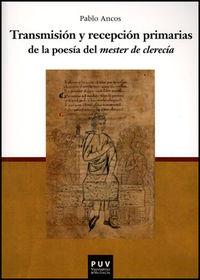 Transmision Y Recepcion Primarias De Poesia Del Mester De Clerecia - Pablo Ancos