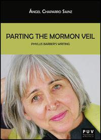 Parting The Mormon Veil - Phyllis Barber's Writing - Angel Chaparro Sanz