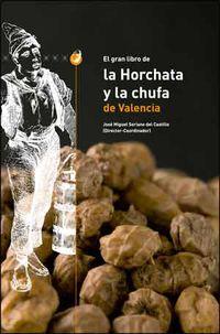 GRAN LIBRO DE LA HORCHATA Y LA CHUFA DE VALENCIA, EL