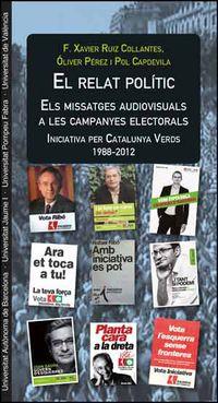 RELAT POLITIC, EL - ELS MISSATGES AUDIOVISUALS A LES CAMPANYES ELECTORALS - INICIATIVA PER CATALUNYA VERDS (1988-2012)
