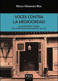 VOCES CONTRA LA MEDIOCRIDAD - LA VANGUARDIA TEATRAL DE LOS PROVINCETOWN PLAYERS, 1915-1922