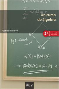 Un (2 ed) curso de algebra - Gabriel Navarro Ortega