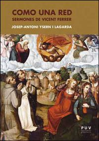 Como Una Red - Sermones De Vicent Ferrer - Josep Antoni Ysern I Lagarda