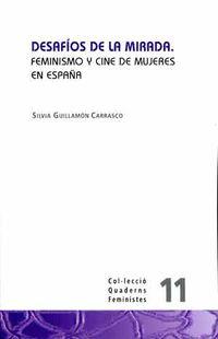 DESAFIOS DE LA MIRADA - FEMINISMO Y CINE DE MUJERES EN ESPAÑA
