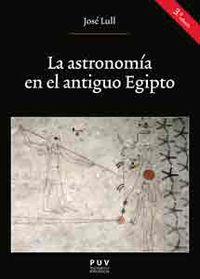 La (3 ed) astronomia en el antiguo egipto - Jose Lull Garcia