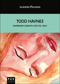 Todd Haynes - Manierismo Queer En Lejos Del Cielo - Leandro Palencia