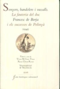 Senyors Bandolers I Vassalls - La Fautoria Del Duc Francesc De Borja I Els Sucessos De Polinya (1545) - Vicent Garter Timor / Xavier Ubeda Revert