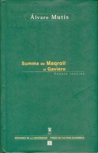 Summa De Maqroll El Gaviero - Poesia Reunida - Alvaro Mutis