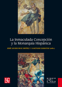 INMACULADA CONCEPCION Y LA MONARQUIA HISPANICA, LA