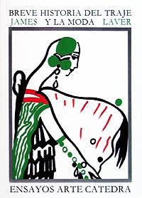 Breve Historia Del Traje Y De La Moda - James Laver