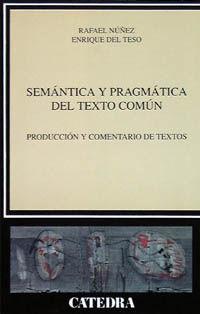 Semantica Y Pragmatica Del Texto Comun - Rafael Nuñez / Enrique Del Teso