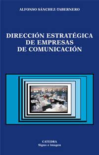 direccion estrategica de empresas de comunicacion - Alfonso Sanchez-Tabernero