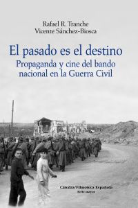 El pasado es el destino - Vicente Sanchez-Biosca / Rafael R. Tranche
