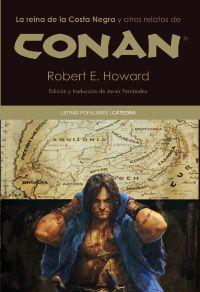 La reina de la coste negra y otros relatos de conan - Robert E. Howard