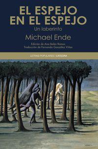espejo en el espejo, el - un laberinto - Michael Ende