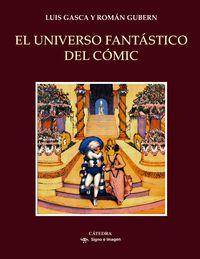 El universo fantastico del comic - Luis Gasca / Roman Gubern