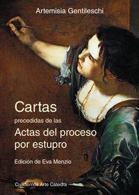 Cartas Precedidas De Las Actas Del Proceso Por Estupro - Artemisia Gentileschi