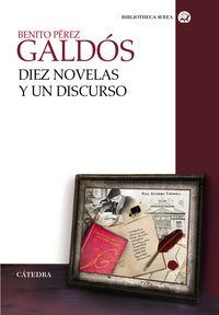 Diez Novelas Y Un Discurso - Benito Perez Galdos