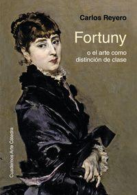 Fortuny O El Arte Como Distincion De Clase - Carlos Reyero