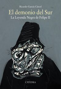 DEMONIO DEL SUR, EL - LA LEYENDA NEGRA DE FELIPE II