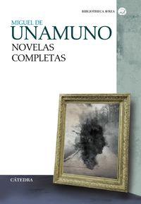 Novelas Completas - Miguel De Unamuno