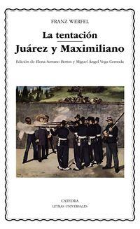 Tentacion, La / Juarez Y Maximiliano - Franz Werfel
