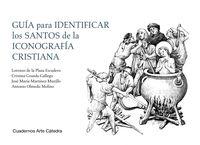Guia Para Identificar Los Santos De La Iconografia Cristiana - Lorenzo De La Plaza Escudero / Cristina Granda Gallego / [ET AL. ]