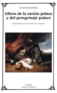 Libros De La Nacion Polaca Y Del Peregrinaje Polaco - Adam Mickiewicz
