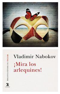 ¡mira Los Arlequines! - Vladimir Nabokov