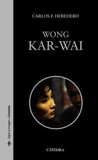 Wong Kar-Wai - Carlos F. Heredero