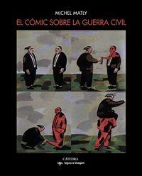 El comic sobre la guerra civil - Michel Matly