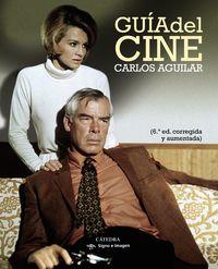 (6 Ed) Guia Del Cine - Carlos Aguilar Gutierrez