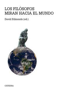 Los filosofos miran hacia el mundo - David Edmonds