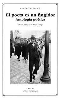 Poeta Es Un Fingidor, El - Antologia Poetica - Fernando Pessoa